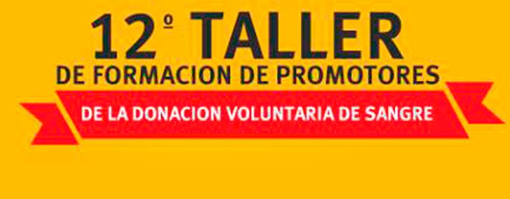 12° Taller de formación de Promotores de la donación voluntaria de sangre