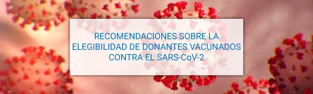 Recomendaciones sobre la elegibilidad de donantes vacunados contra el SARS-CoV-2